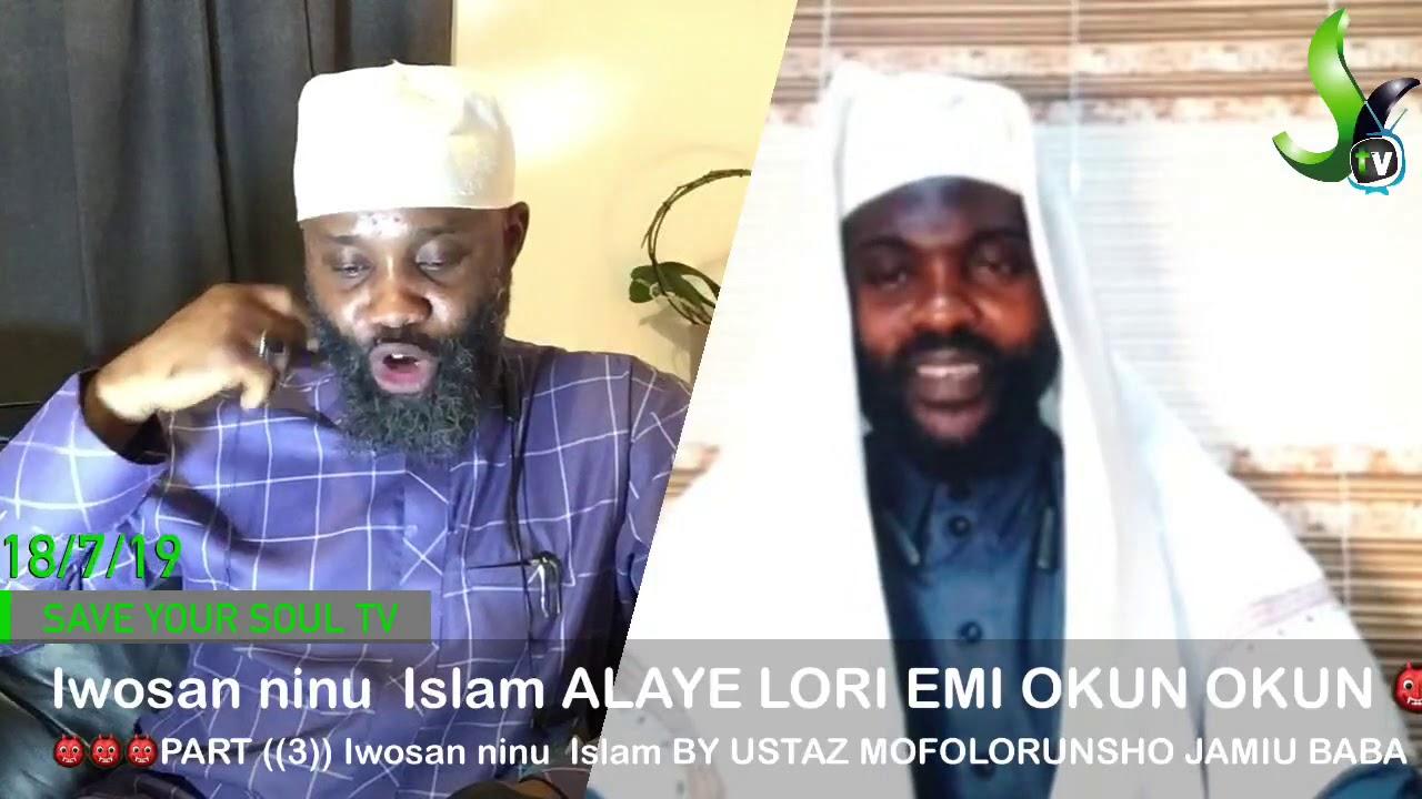 Download IWOSAN NINU ISLAM ALAYE LORI EMI OKUN OKUN👹👹👹 PART ((2)) BY USTAZ MOFOLORUNSHO JAMIU BABA