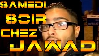 Les Soirées de Samedi Soir chez Jawad