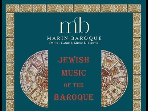 MARIN BAROQUE: Jewish Music of the Baroque - Part I