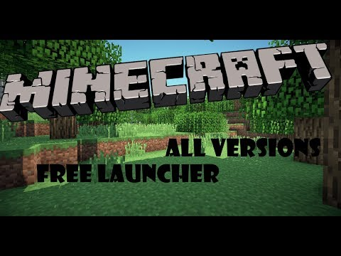 MINECRAFT ALL VERSIONS LAUNCHER FREE 2017