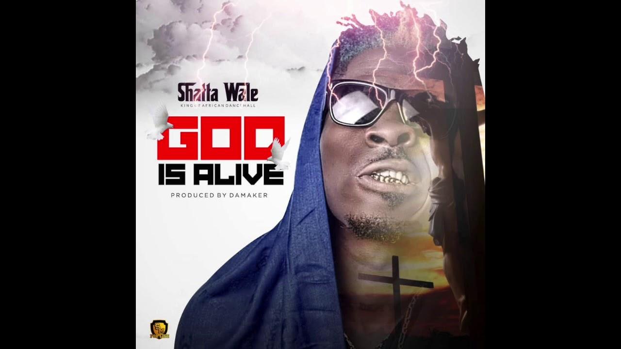 Shatta Wale - God Is Alive (Audio Slide)