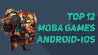 TOP 12 MOBA Games April 2017 Android / IOS