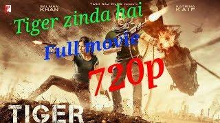 How to downlode Tiger Zinda Hai full movie 720p..