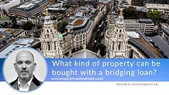 What Kind of Property Can Be Bought With a Bridging Loan?