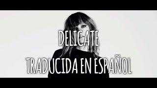 Taylor Swift//Delicate//Traducida en Español//Cover