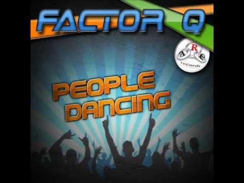 Factor Q-People Dancing (DJ Marbrax Radio Edit).wmv