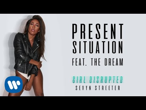 Sevyn Streeter - Present Situation (feat. The-Dream) [Official Audio]