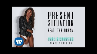 Sevyn Streeter Present Situation feat. The-Dream Audio.mp3