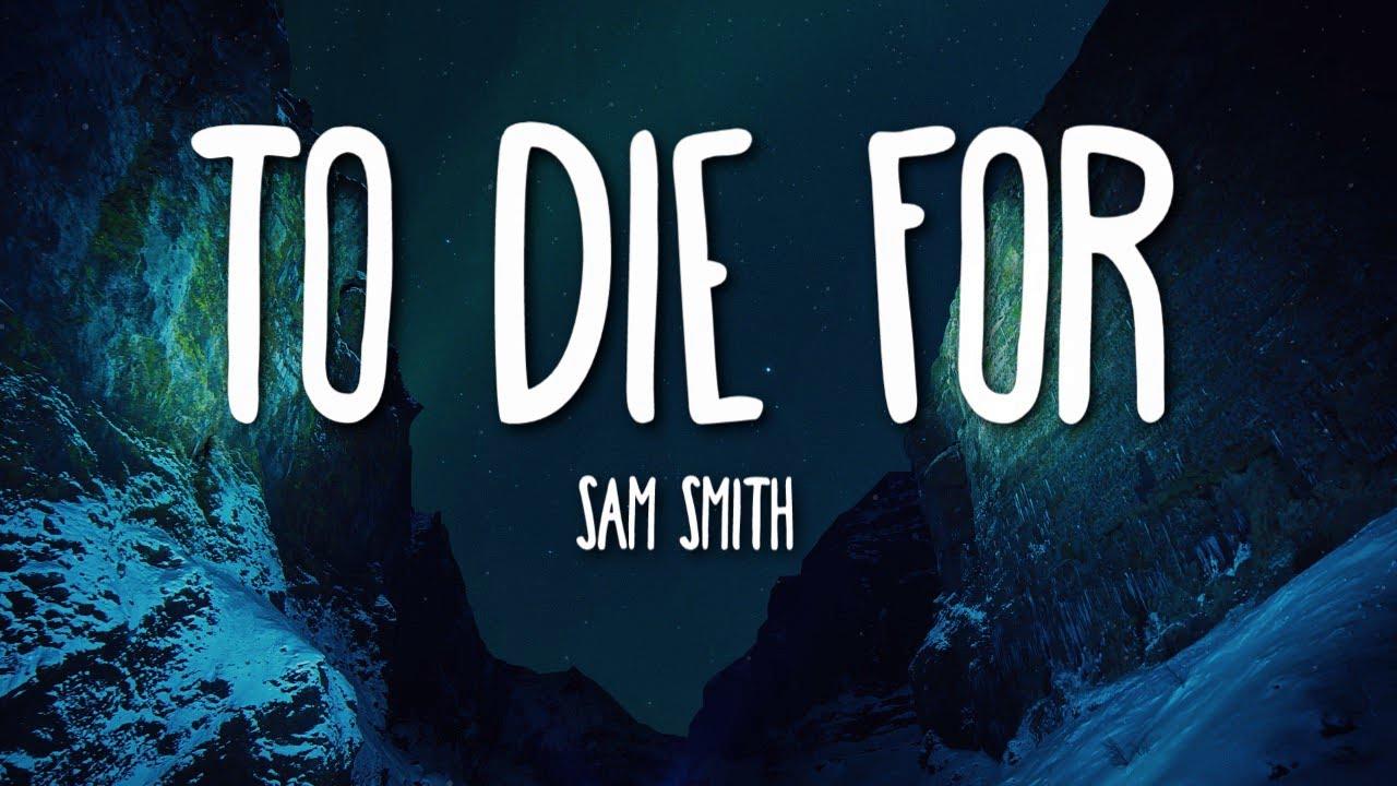 Download Sam Smith - To Die For (Lyrics) 🎵