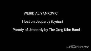Weird Al Yankovic - I lost on Jeopardy - Lyrics