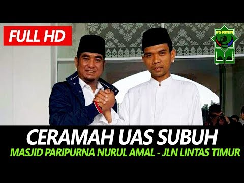 Ceramah Subuh Ustadz Abdul Somad - Masjid Paripurna Nurul Amal