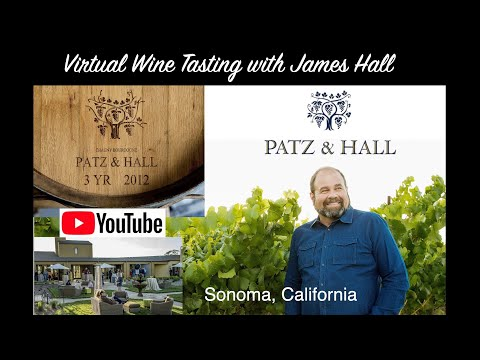 wine article Virtual Wine Tasting with James Hall at Patz  Hall Winery Sonoma California