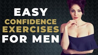 Follow these 5 Easy Exercises To Boost Your Self Confidence