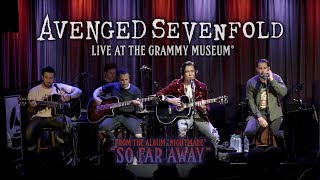 Avenged Sevenfold - So Far Away (Live At The GRAMMY Museum®)