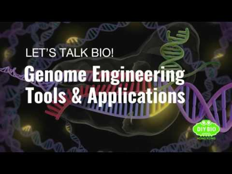 Let's Talk Bio: Genome Engineering – Tools and Applications