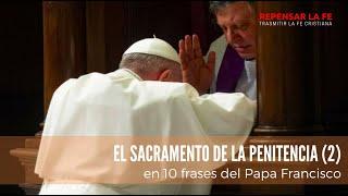 Sacramento de la Penitencia (2) I 10 ideas sobre la Confesión del Papa Francisco