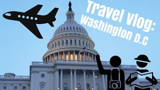 Travel Vlog: Washington D.C