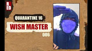 Quarantine 16 - Wish Master [006]