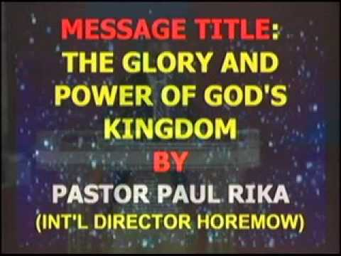 HRMW524 THE GLORY AND POWER OF GOD'S KINGDOM by Pastor Paul Rika +2348169023948
