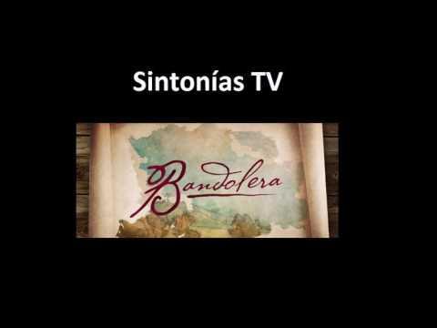 Sintonia de television:   Bandolera  2011  2013