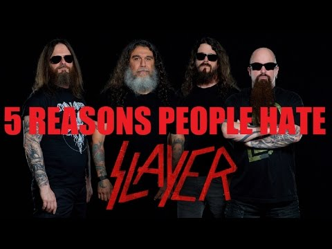 5 Reasons People Hate SLAYER