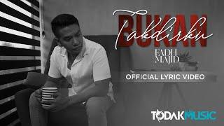 Fadh Majid | Bukan Takdirku | Official Lyric Video | Todak Music