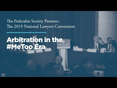 Arbitration in the #MeToo Era [2019 National Lawyers Convention]