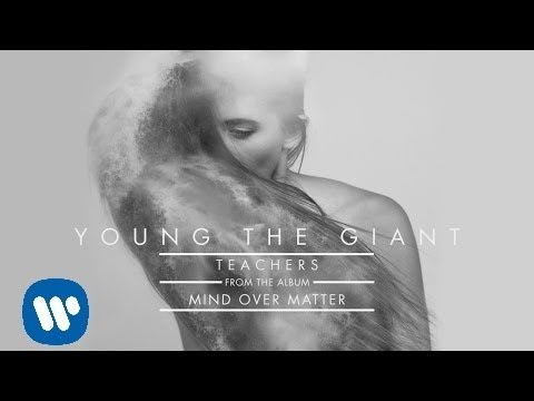 Young The Giant: Teachers (Audio)