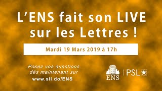 Live sur les Lettres à l'ENS - 19/03/2019