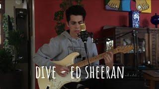 Ed Sheeran - Dive (Cover)
