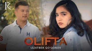 Izzatbek Qo'qonov - Olifta | Иззатбек Куконов - Олифта