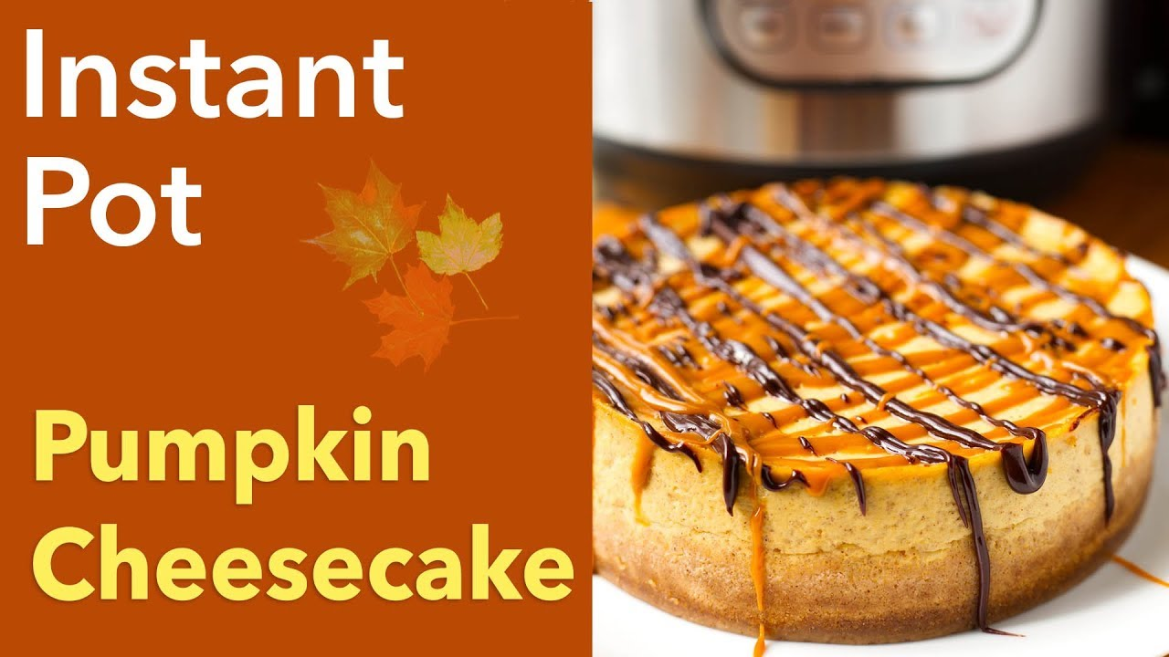 Instant Pot Pumpkin Cheesecake Youtube
