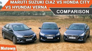 Maruti Suzuki Ciaz vs Honda City vs Hyundai Verna | Comparison Test | Motown India