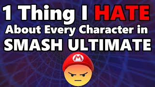 1 Thing I HATE About Every Character in Smash Ultimate