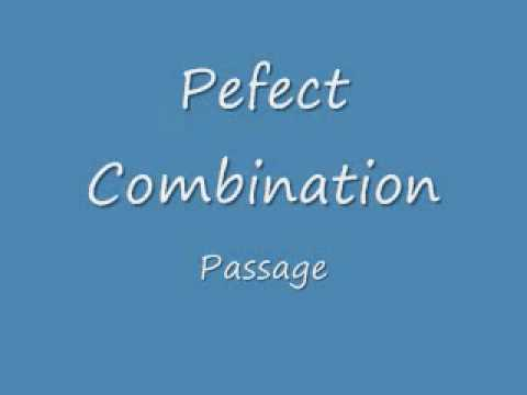 Perfect Combination - Passage