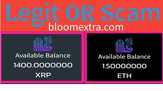 bloomextra.com legit or scam earn 1400 xrp or 1.50 ETH =540$ Tradebd12 bangla trutrual dont miss