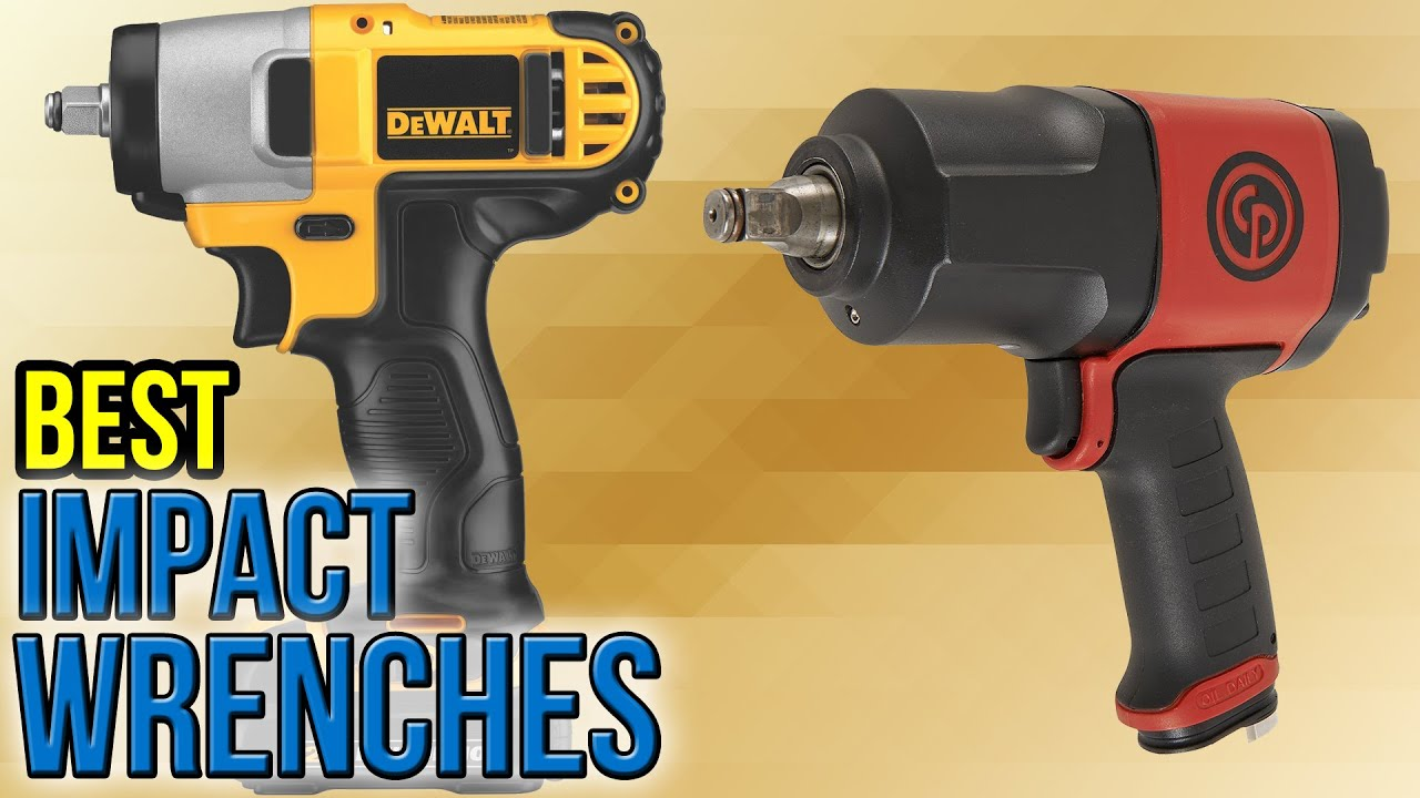 10 Best Impact Wrenches 2017