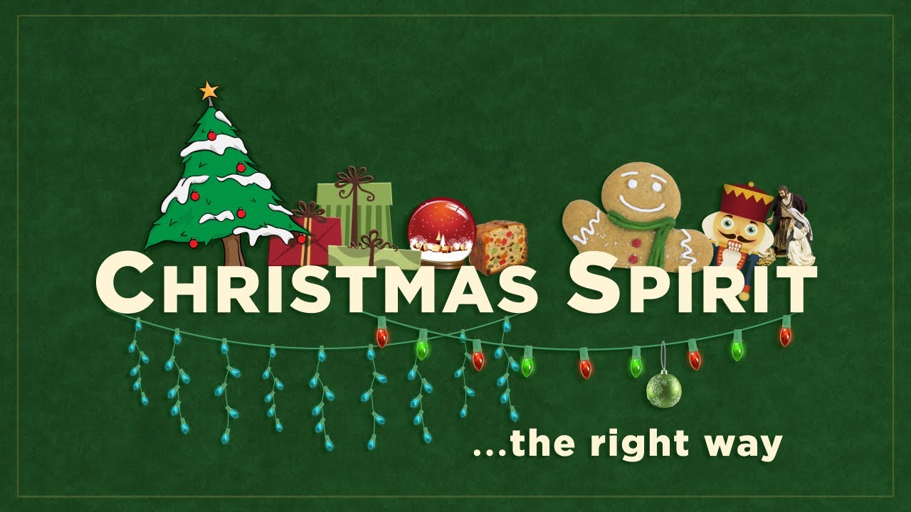 2e12e04a53a5 Christmas Spirit (The Right Way) - YouTube