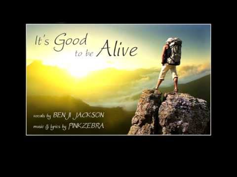 """Uplifting Song for Videos - Pinkzebra """"It's Good to be Alive"""""""