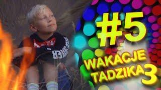Wakacje Tadzika 2019 - Odcinek 5