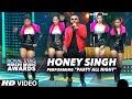 Honey Singh Performing PARTY ALL NIGHT At Radio Mirchi Awards 2016