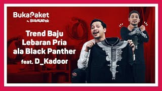 Download Video Baju Muslim Pria ala Black Panther untuk Lebaran 2018 feat. Kadoor | BukaPaket MP3 3GP MP4