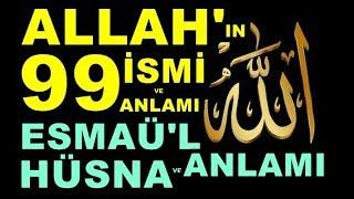 ALLAH'IN 99 İSMİ VE ANLAMLARI - ESMAÜL HÜSNA VE ANLAMI