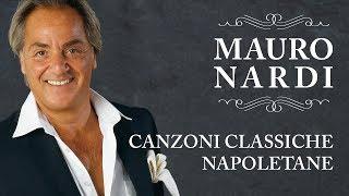 Mauro Nardi - Canzoni Classiche Napoletane [ Full Album ]