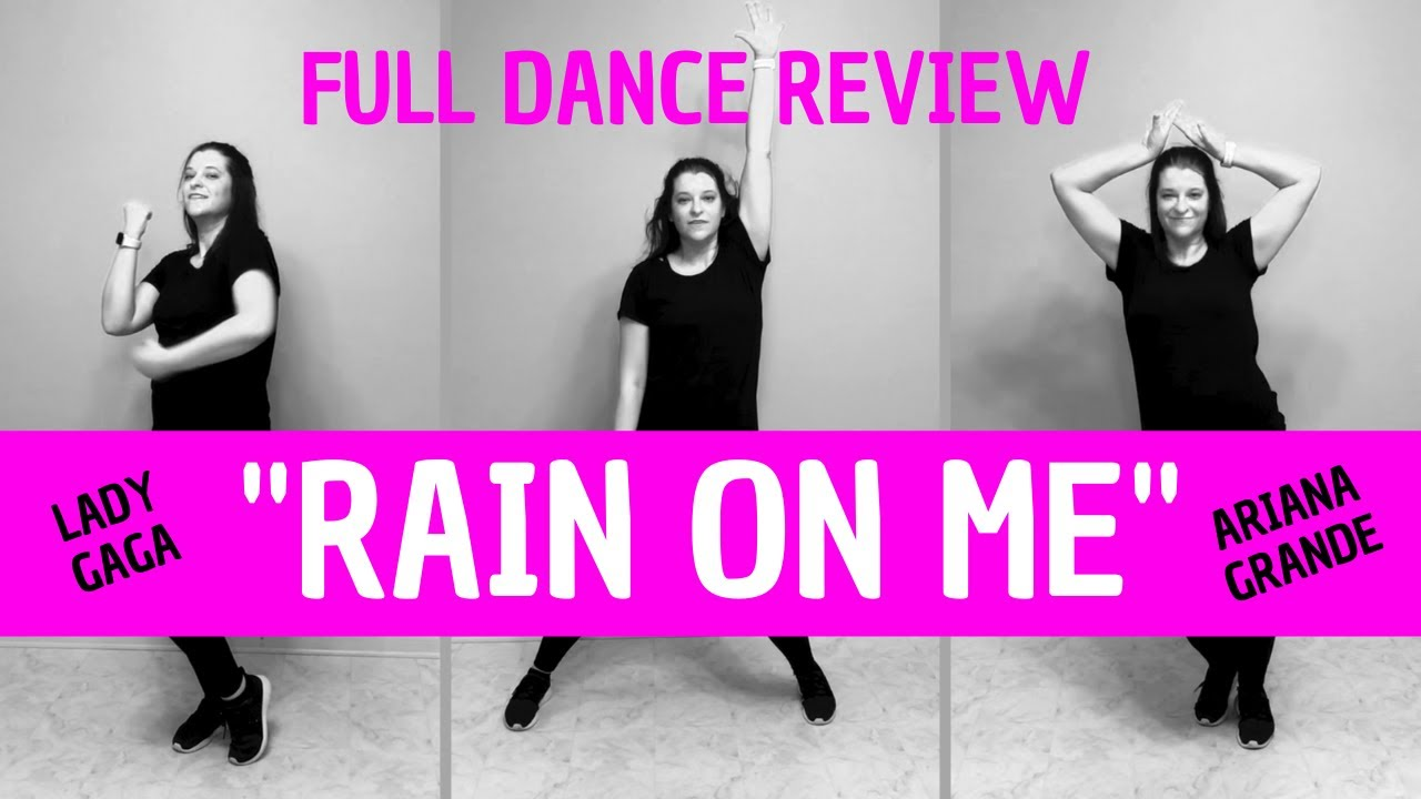 """Rain On Me"" PART 4 (Full Dance Review) 