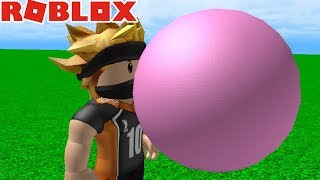 THE BIGGEST BALLOON GUM IN THE WORLD! -ROBLOX #552