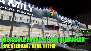 Download Mp3 SUASANA PASAR BESAR DIKOTA MAKKAH MENJELANG HARI RAYA IDUL FITRI