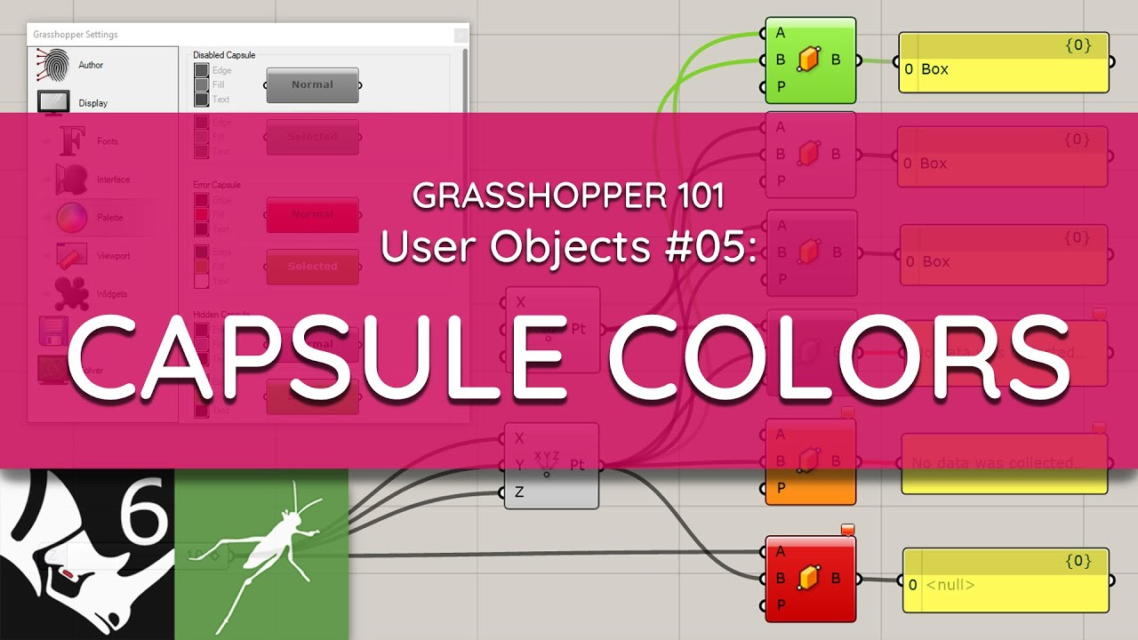 Grasshopper 101: User Objects   #05 Capsule Colors