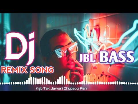 New Bollywood DJ remix song || Kab Tak Jawani Chupaogi Rani DJ || Full JBL Bass DJ || Matal Dance DJ