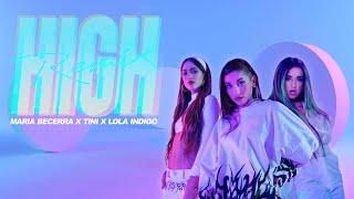 Maria Becerra x TINI x Lola Indigo - High Remix